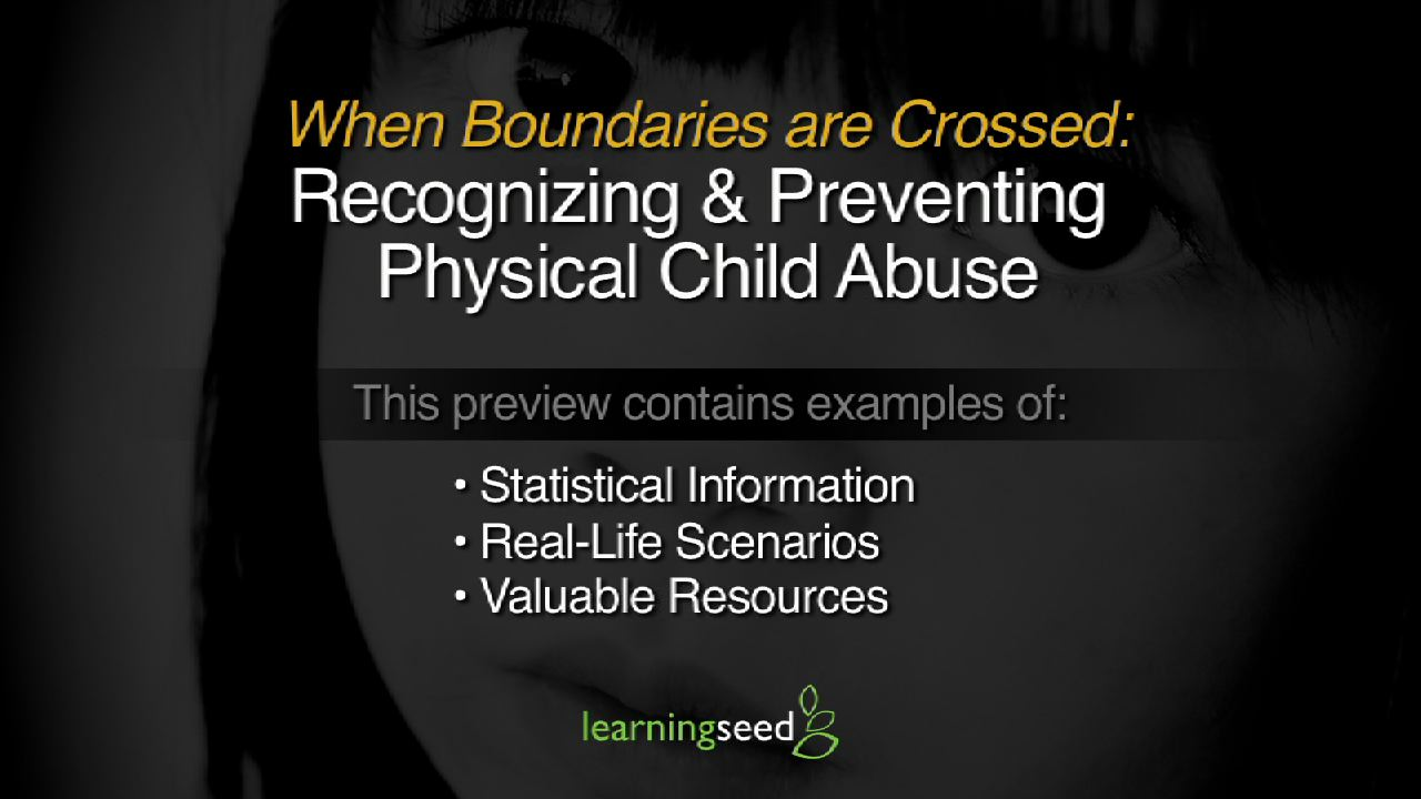 Recognizing & Preventing Physical Child Abuse